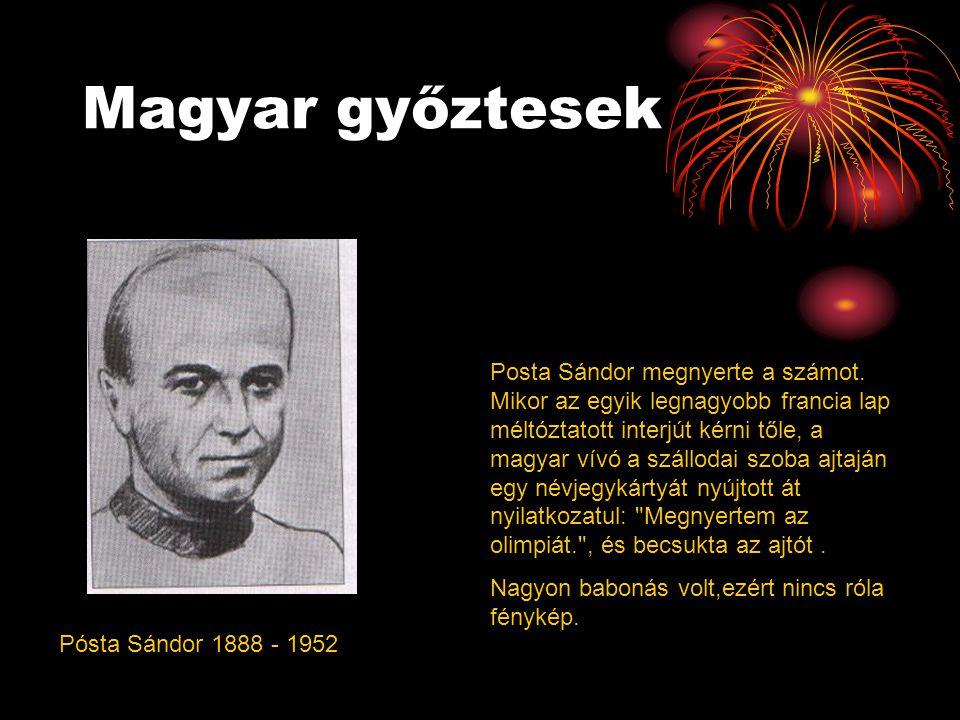 Magyar győztesek Pósta Sándor 1888 - 1952 Posta Sándor megnyerte a számot.