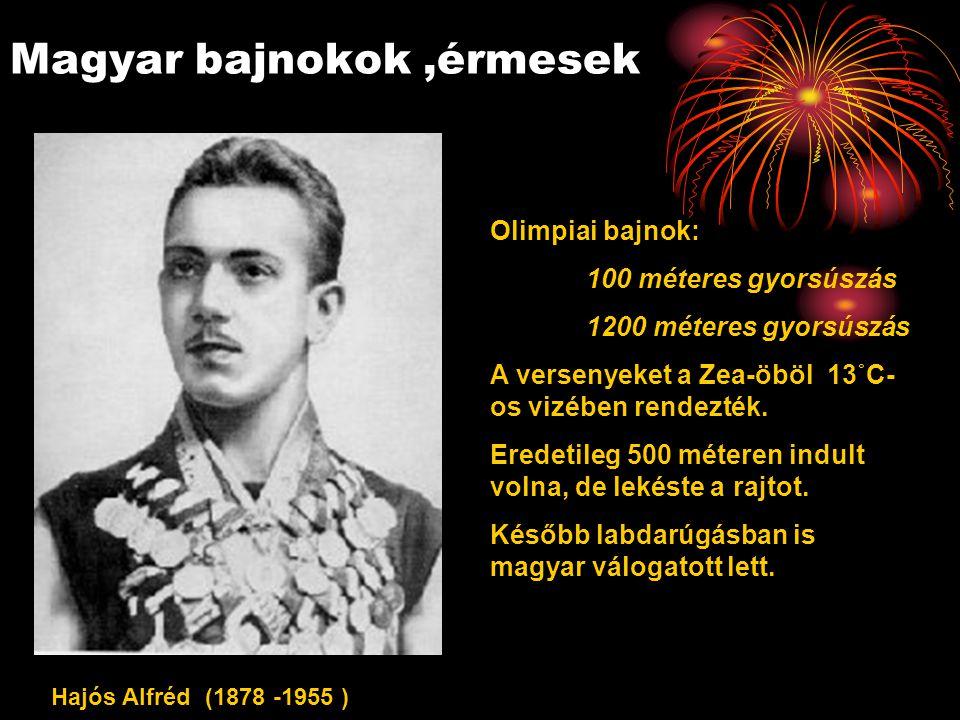 Magyar bajnokok,érmesek Hajós Alfréd (1878 -1955 ) Olimpiai bajnok: 100 méteres gyorsúszás 1200 méteres gyorsúszás A versenyeket a Zea-öböl 13˚C- os vizében rendezték.