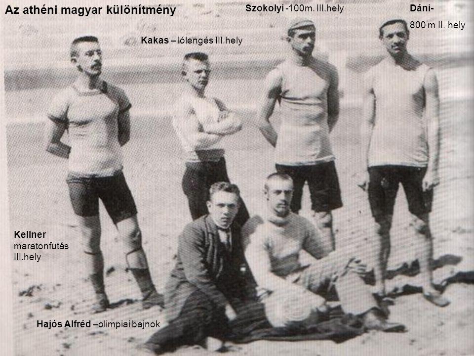 Az athéni magyar különítmény Kellner maratonfutás III.hely Kakas – lólengés III.hely Szokolyi -100m.