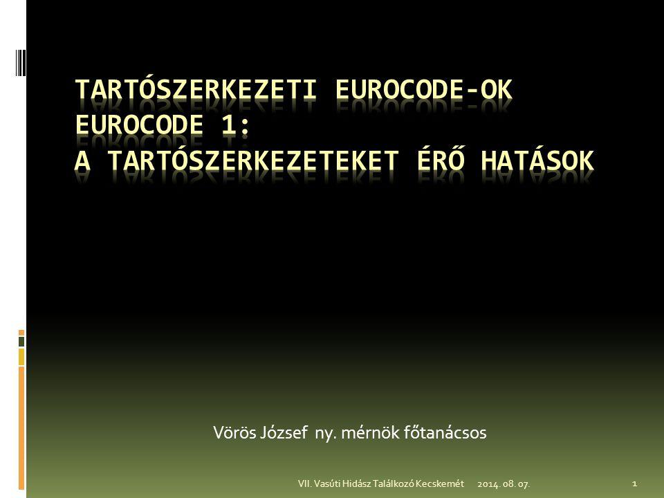 A Tartószerkezeti Eurocode- program szabványelőírásai  EN 1990 Eurocode: A tartószerkezetek tervezésének alapjai  EN 1991 Eurocode 1: A tartószerkezeteket érő hatások  EN 1992 Eurocode 2: Betonszerkezetek tervezése  EN 1993 Eurocode 3: Acélszerkezetek tervezése  EN 1994 Eurocode 4: Betonnal együtt dolgozó acélszerkezetek tervezése  EN 1995 Eurocode 5: Faszerkezetek tervezése  EN 1996 Eurocode 6: Falazott szerkezetek tervezése  EN 1997 Eurocode 7: Geotechnikai tervezés  EN 1998 Eurocode 8: Tartószerkezetek tervezése földrengésre  EN 1999 Eurocode 9: Alumíniumszerkezetek tervezése 2014.