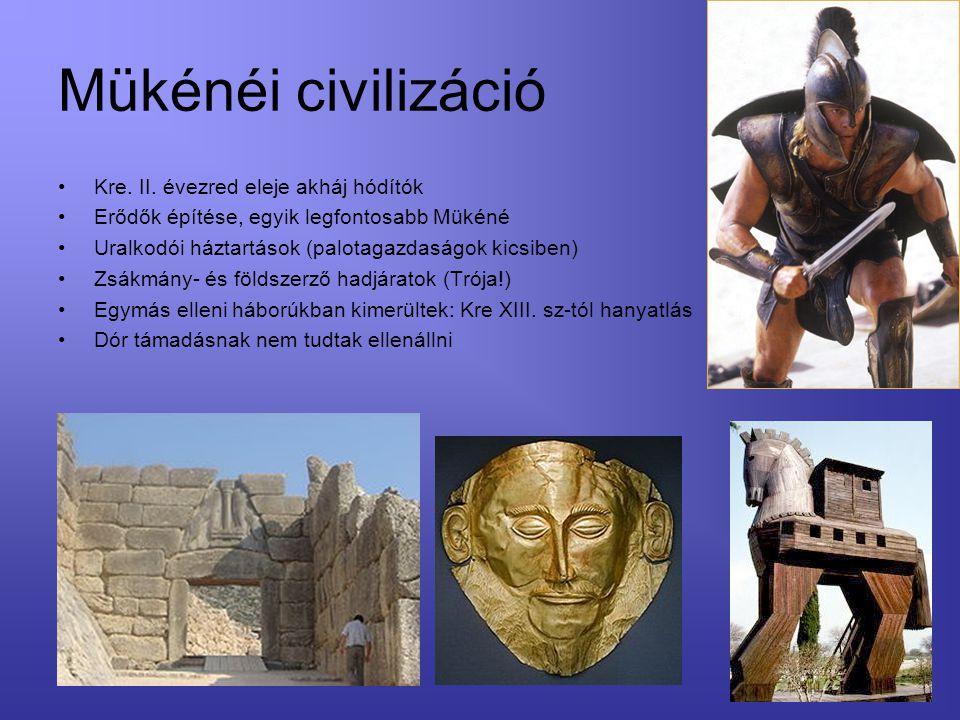 Mükénéi civilizáció Kre. II. évezred eleje akháj hódítók Erődők építése, egyik legfontosabb Mükéné Uralkodói háztartások (palotagazdaságok kicsiben) Z