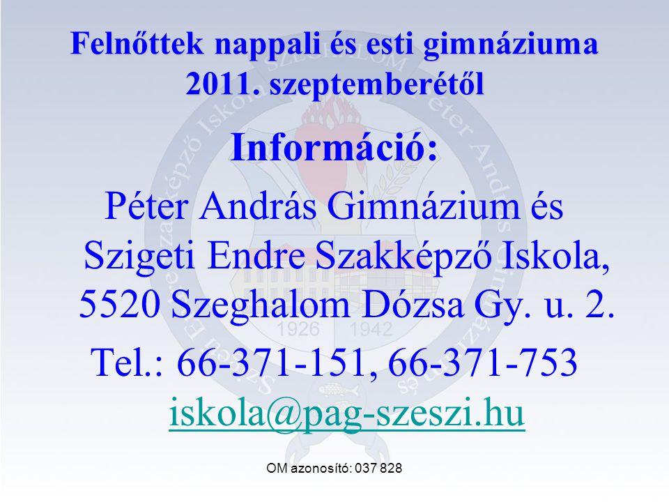 OM azonosító: 037 828 Felnőttek nappali és esti gimnáziuma 2011.