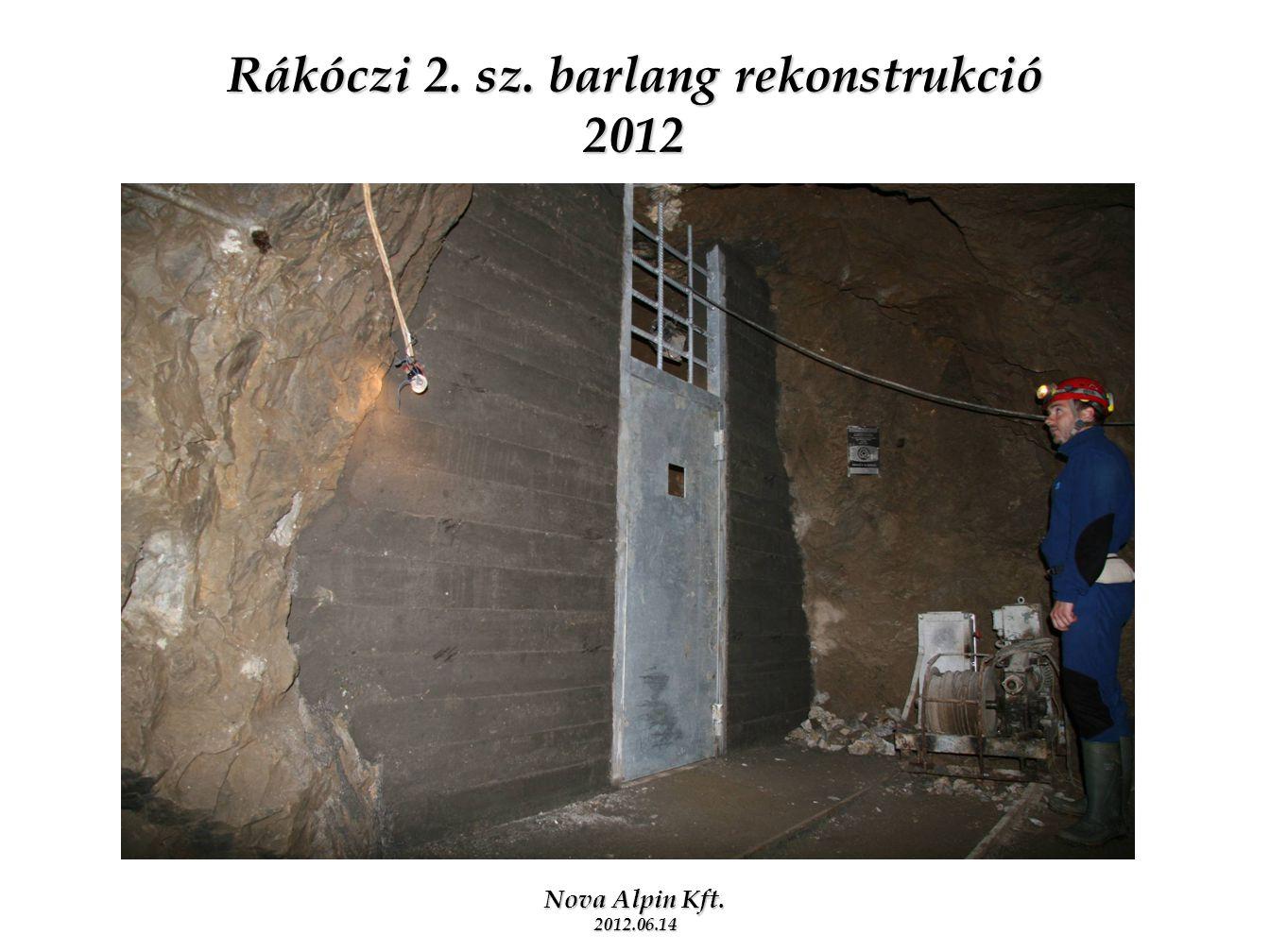 2011.10.13 Nova Alpin Kft. 2012.06.14 Rákóczi 2. sz. barlang rekonstrukció 2012