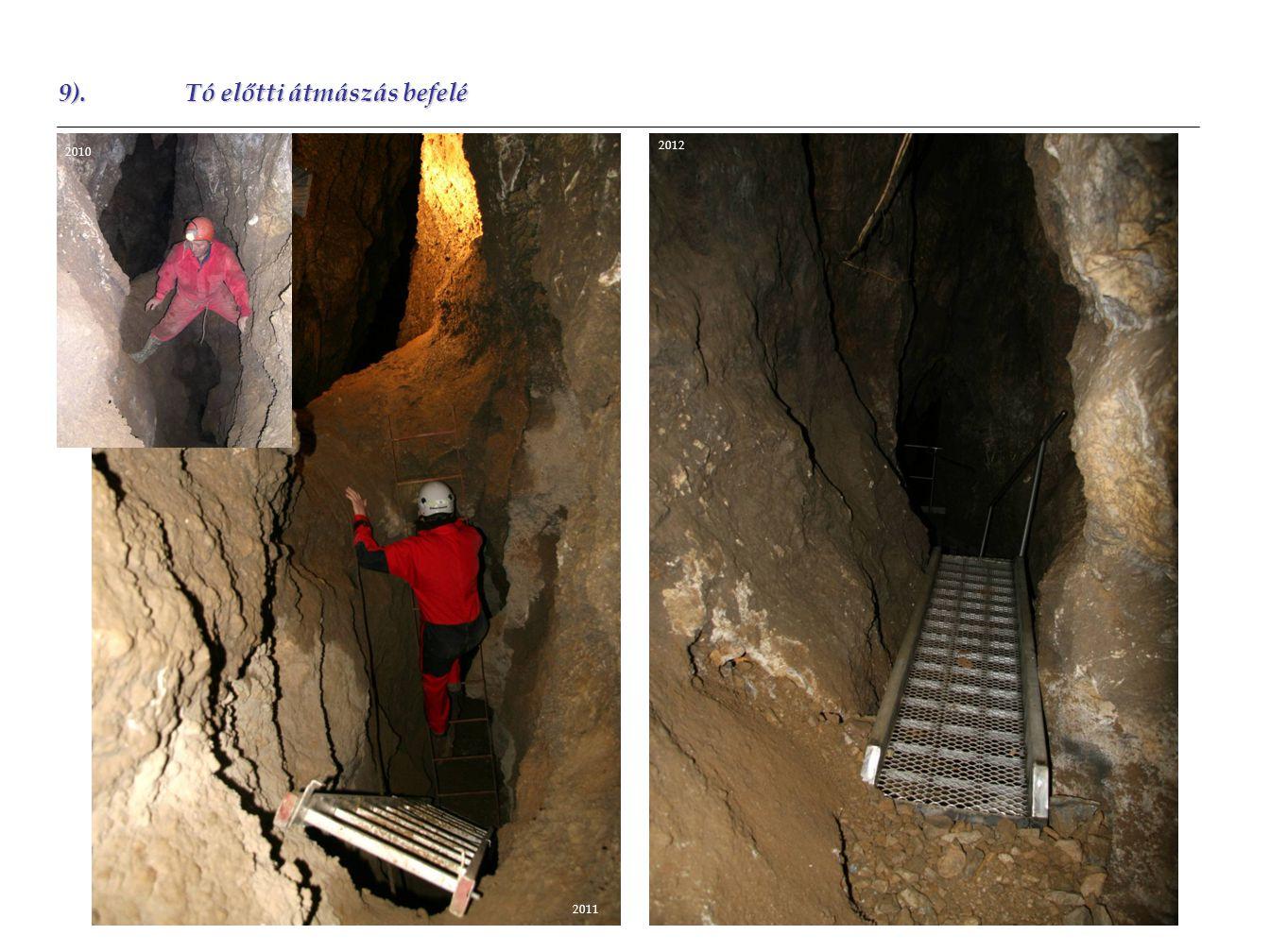 9).Tó előtti átmászás befelé 2010 2011 2012