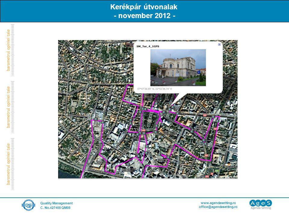Quality Management C. No.427408 QM08 www.agendasetting.ro office@agendasetting.ro Kerékpár útvonalak - november 2012 -