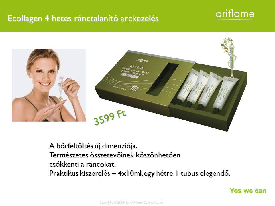 Ecollagen 4 hetes ránctalanító arckezelés Copyright ©2009 by Oriflame Cosmetics SA A bőrfeltöltés új dimenziója.