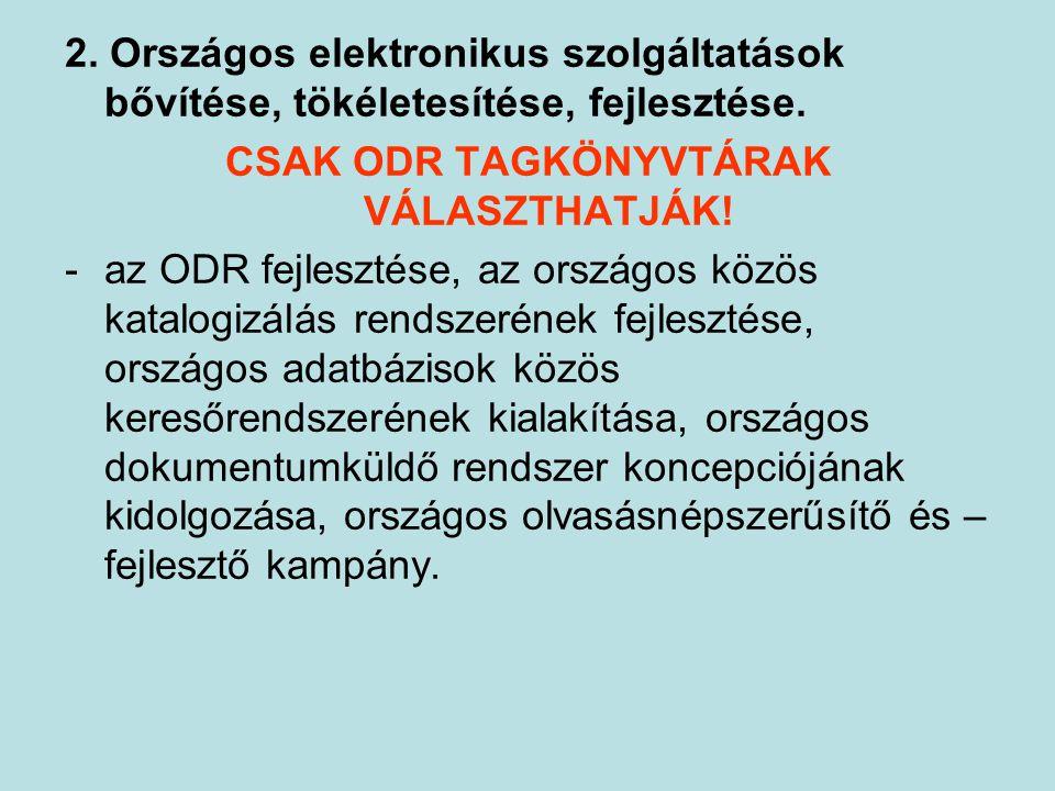 2. Országos elektronikus szolgáltatások bővítése, tökéletesítése, fejlesztése.