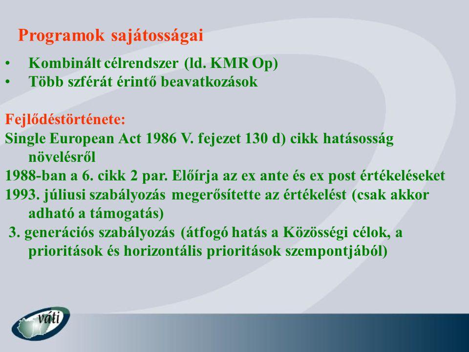 Programok sajátosságai Kombinált célrendszer (ld.