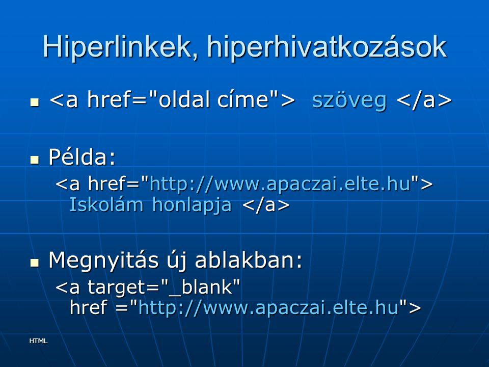 HTML Képek elhelyezése az oldalon Fontos paraméterek: Fontos paraméterek: border: a kép köré rajzolandó szegély vastagságának megadásaborder: a kép köré rajzolandó szegély vastagságának megadása title: akkor jelenik meg ez a szöveg, ha a kép fölé visszük az egerettitle: akkor jelenik meg ez a szöveg, ha a kép fölé visszük az egeret