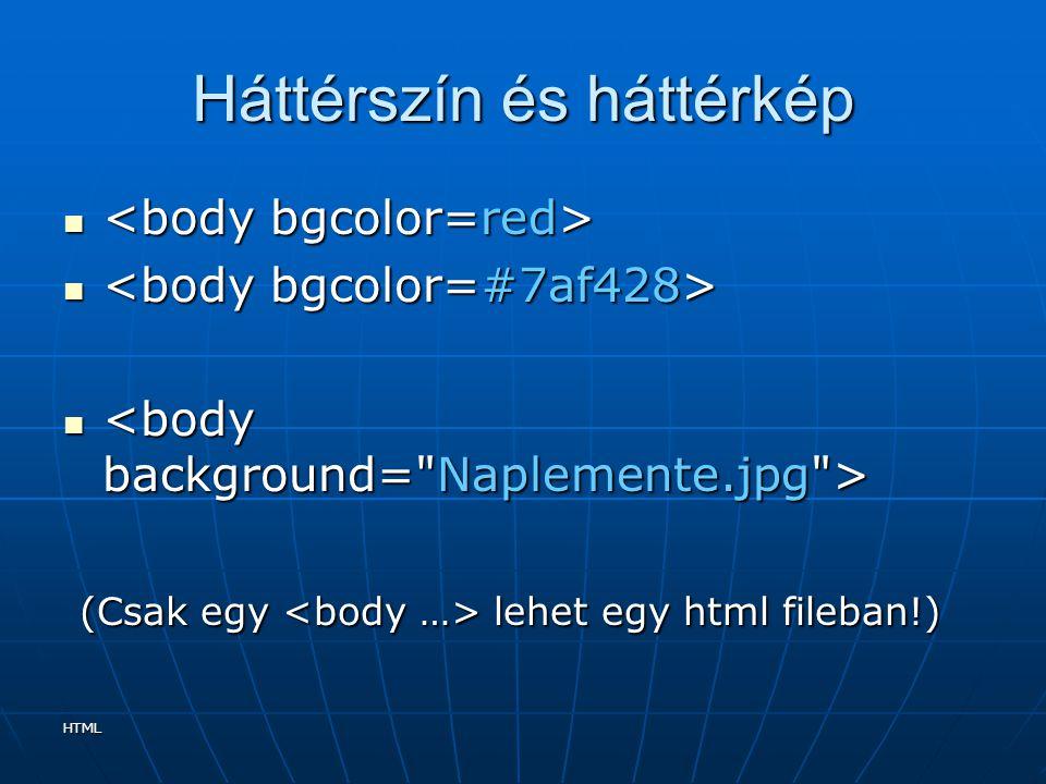 HTML Háttérszín és háttérkép (Csak egy lehet egy html fileban!) (Csak egy lehet egy html fileban!)