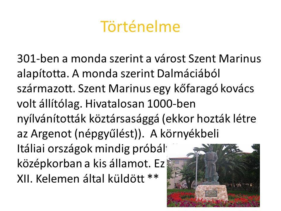 Történelme 301-ben a monda szerint a várost Szent Marinus alapította. A monda szerint Dalmáciából származott. Szent Marinus egy kőfaragó kovács volt á