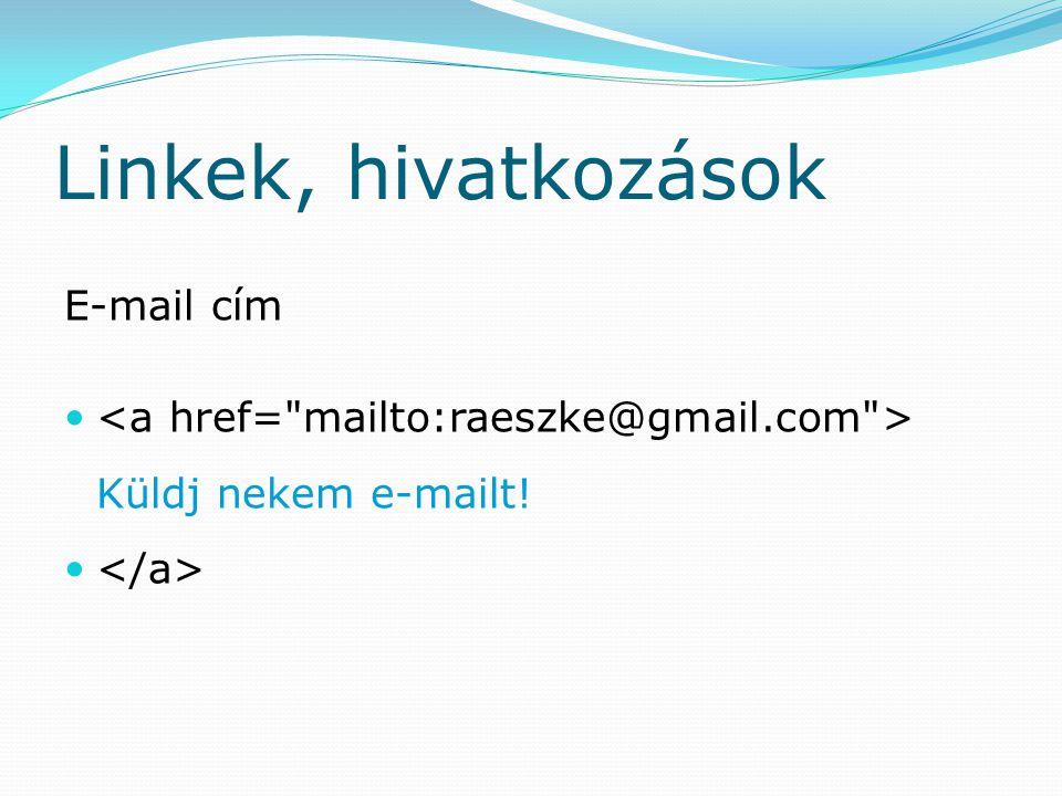 Linkek, hivatkozások E-mail cím Küldj nekem e-mailt!