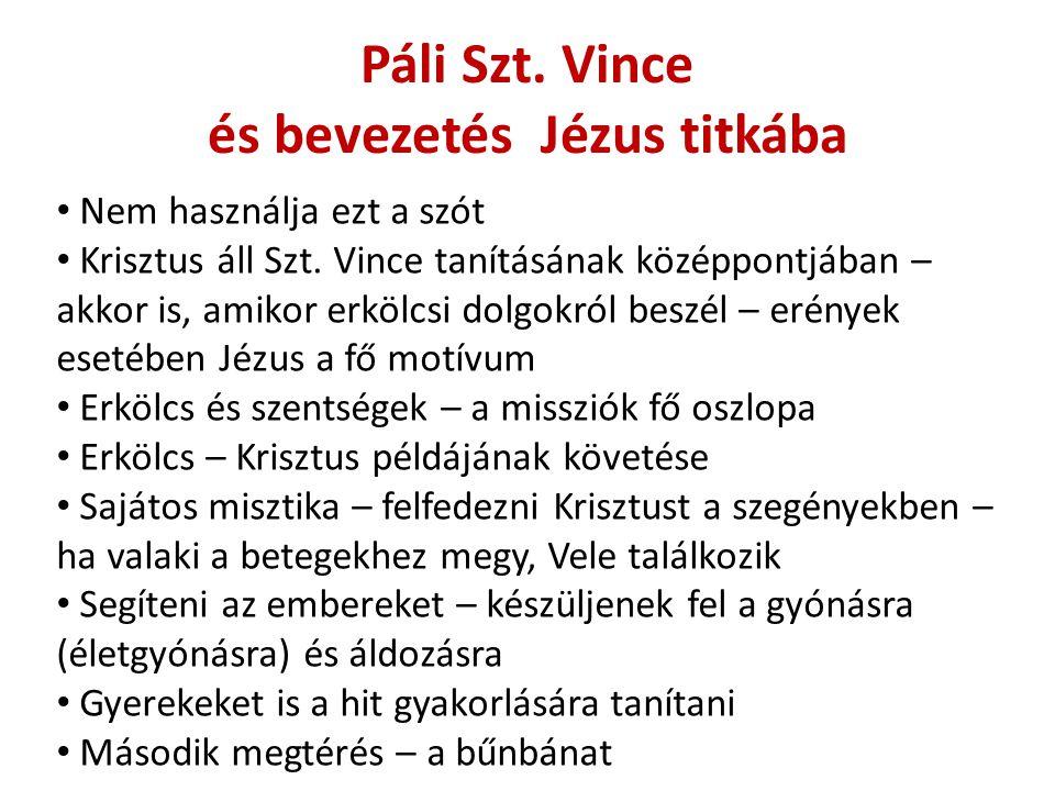 Páli Szt. Vince és bevezetés Jézus titkába Nem használja ezt a szót Krisztus áll Szt.