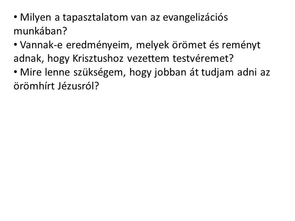 Milyen a tapasztalatom van az evangelizációs munkában.