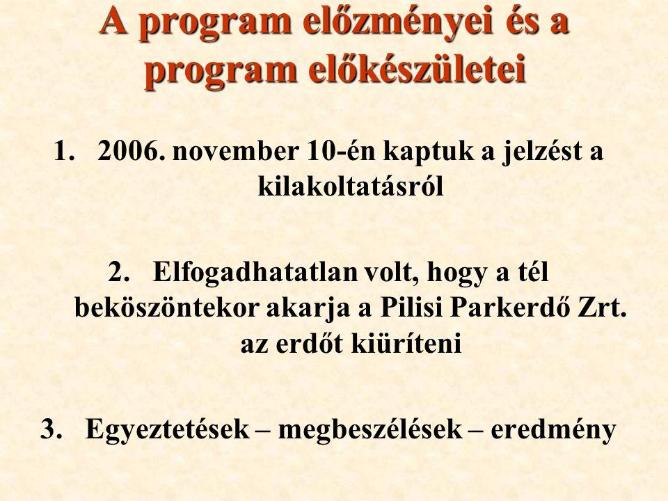 A program előzményei és a program előkészületei 1.2006.