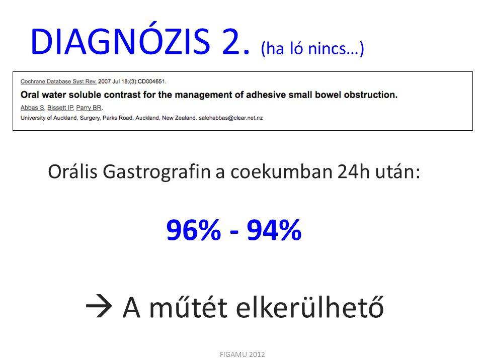 DIAGNÓZIS= hasi CT FIGAMU 2012 32 ileusos beteg Okklúzió.