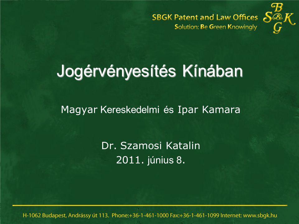 Jogérvényesítés Kínában Magyar Kereskedelmi és Ipar Kamara Dr. Szamosi Katalin 2011. június 8.
