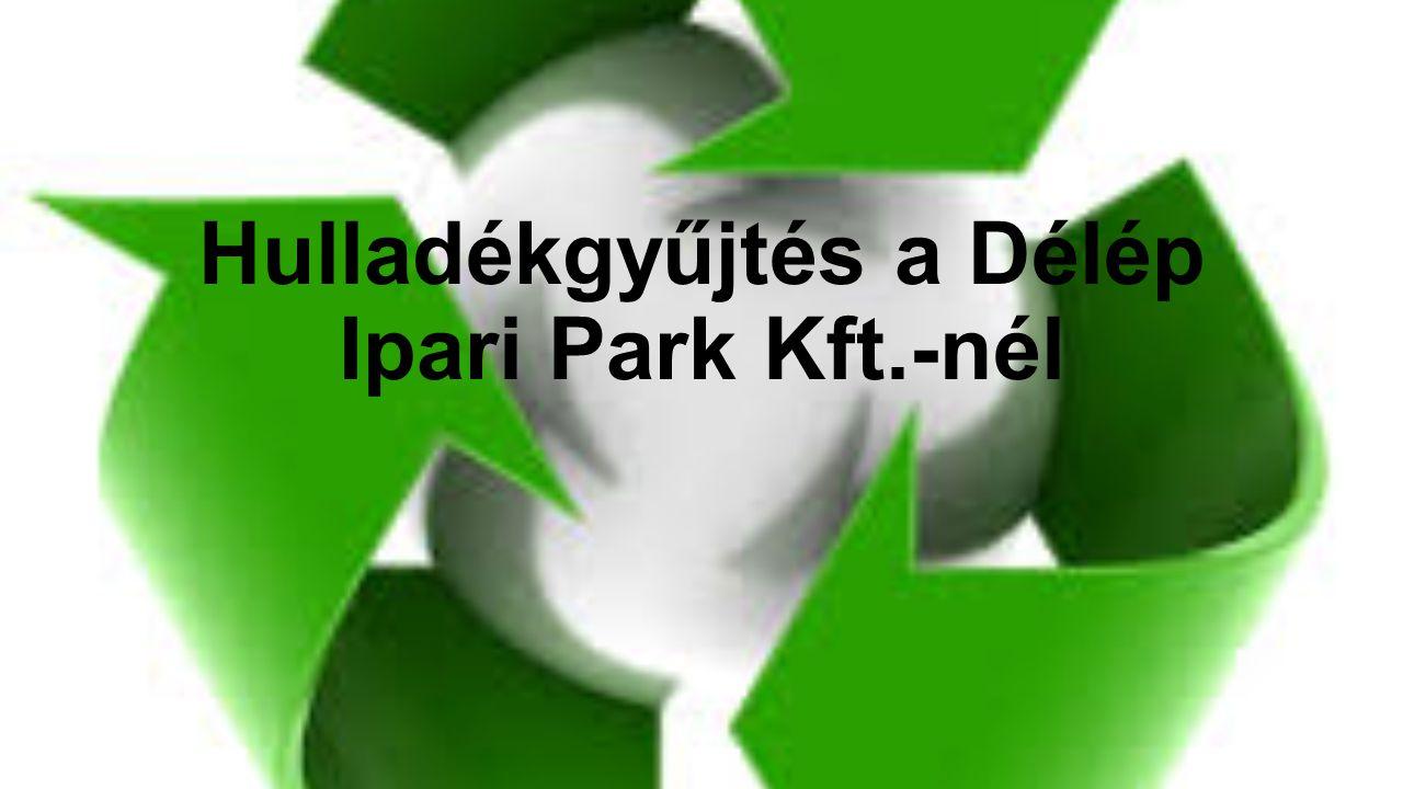 Hulladékgyűjtés a Délép Ipari Park Kft.-nél