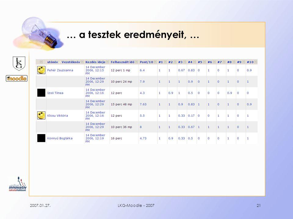 2007.01.27.LKG-Moodle - 200721 … a tesztek eredményeit, …