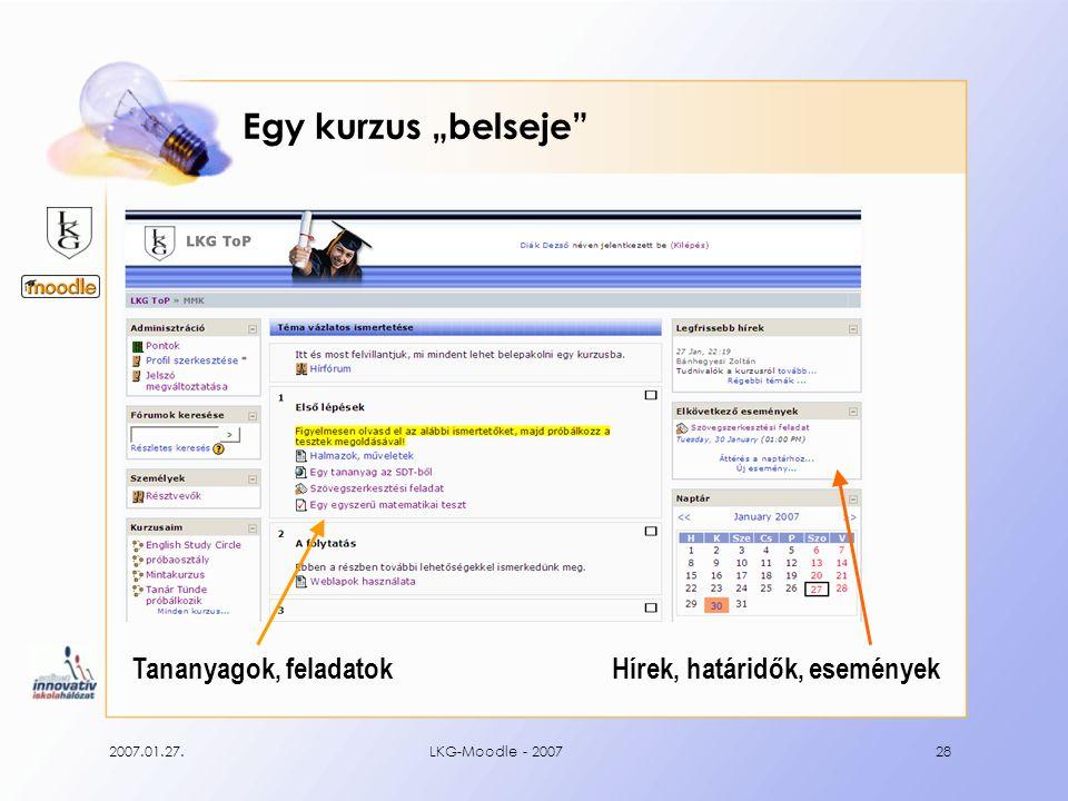 """2007.01.27.LKG-Moodle - 200728 Egy kurzus """"belseje Tananyagok, feladatokHírek, határidők, események"""