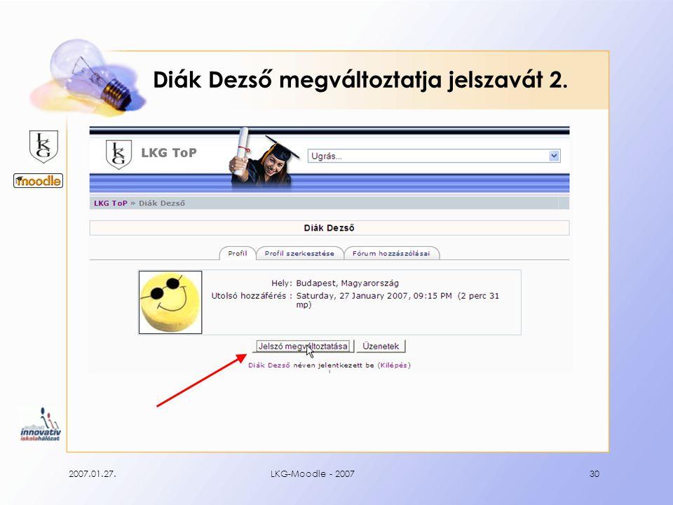 2007.01.27.LKG-Moodle - 200730 Diák Dezső megváltoztatja jelszavát 2.