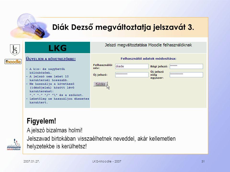 2007.01.27.LKG-Moodle - 200731 Diák Dezső megváltoztatja jelszavát 3.