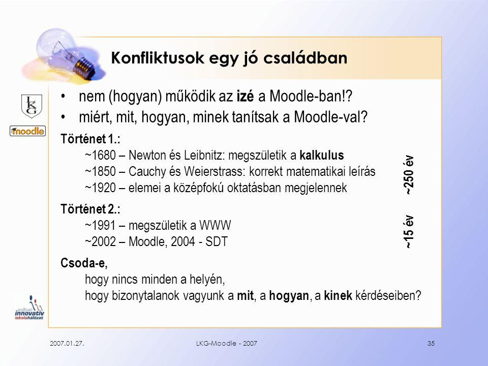 2007.01.27.LKG-Moodle - 200735 Konfliktusok egy jó családban nem (hogyan) működik az izé a Moodle-ban!? miért, mit, hogyan, minek tanítsak a Moodle-va