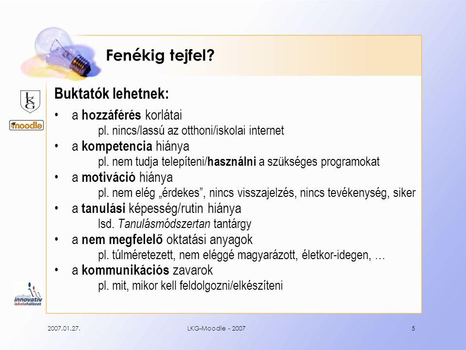 2007.01.27.LKG-Moodle - 20075 Fenékig tejfel. Buktatók lehetnek: a hozzáférés korlátai pl.