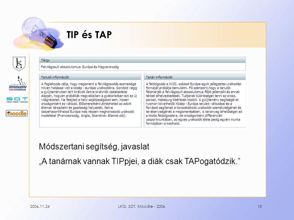 """2006.11.24LKG, SDT, Moodle - 200610 TIP és TAP Módszertani segítség, javaslat """"A tanárnak vannak TIPpjei, a diák csak TAPogatódzik."""