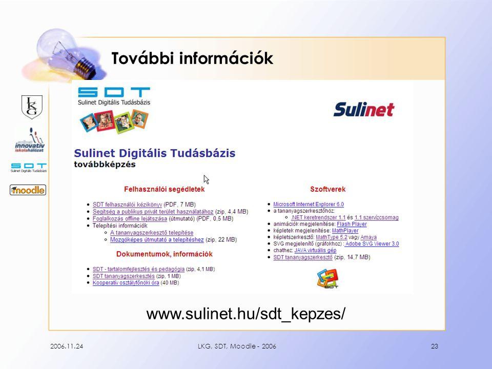 2006.11.24LKG, SDT, Moodle - 200623 További információk www.sulinet.hu/sdt_kepzes/