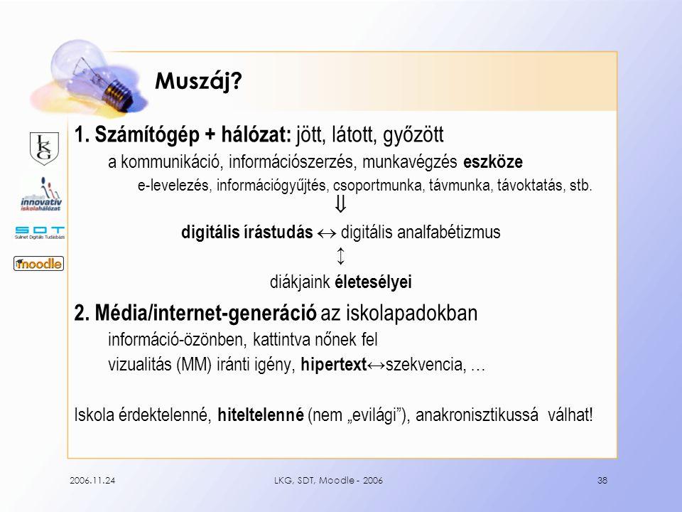 2006.11.24LKG, SDT, Moodle - 200638 Muszáj. 1.