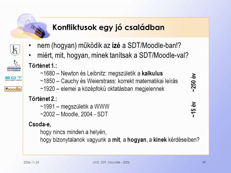 2006.11.24LKG, SDT, Moodle - 200639 Konfliktusok egy jó családban nem (hogyan) működik az izé a SDT/Moodle-ban!.