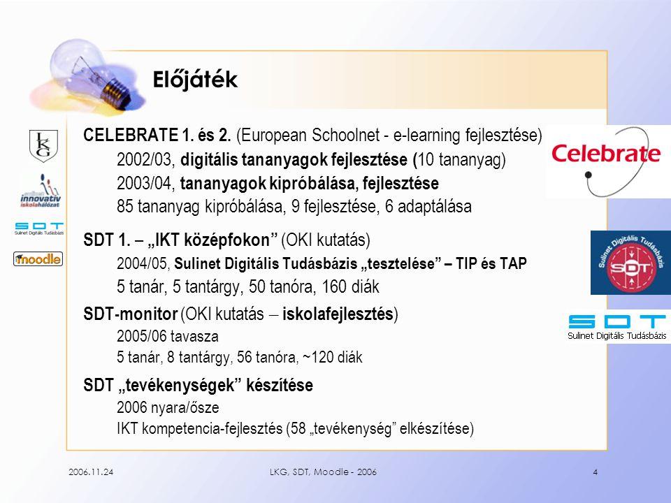 2006.11.24LKG, SDT, Moodle - 20064 Előjáték CELEBRATE 1.