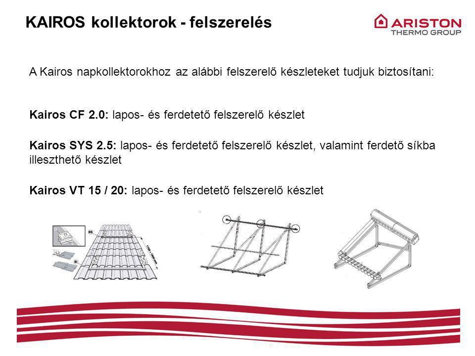 KAIROS kollektorok - felszerelés A Kairos napkollektorokhoz az alábbi felszerelő készleteket tudjuk biztosítani: Kairos CF 2.0: lapos- és ferdetető felszerelő készlet Kairos SYS 2.5: lapos- és ferdetető felszerelő készlet, valamint ferdető síkba illeszthető készlet Kairos VT 15 / 20: lapos- és ferdetető felszerelő készlet