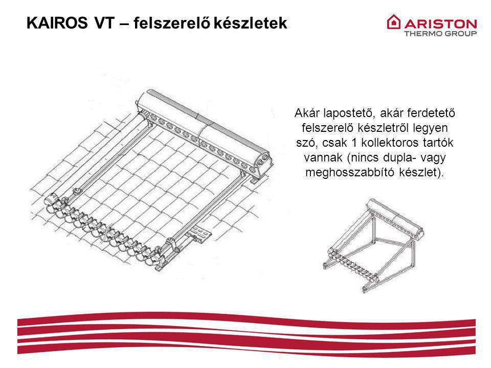 KAIROS VT – felszerelő készletek Akár lapostető, akár ferdetető felszerelő készletről legyen szó, csak 1 kollektoros tartók vannak (nincs dupla- vagy meghosszabbító készlet).