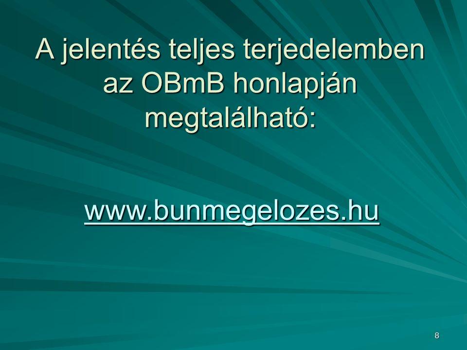 8 A jelentés teljes terjedelemben az OBmB honlapján megtalálható: www.bunmegelozes.hu