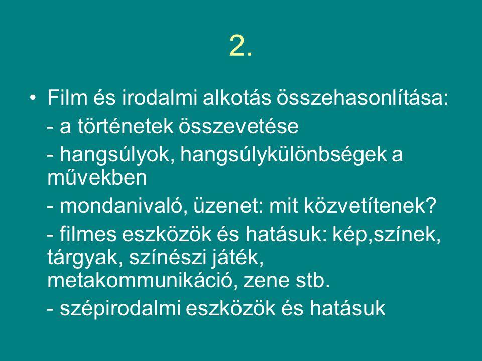 2.Melyik inkább. Film vagy könyv.