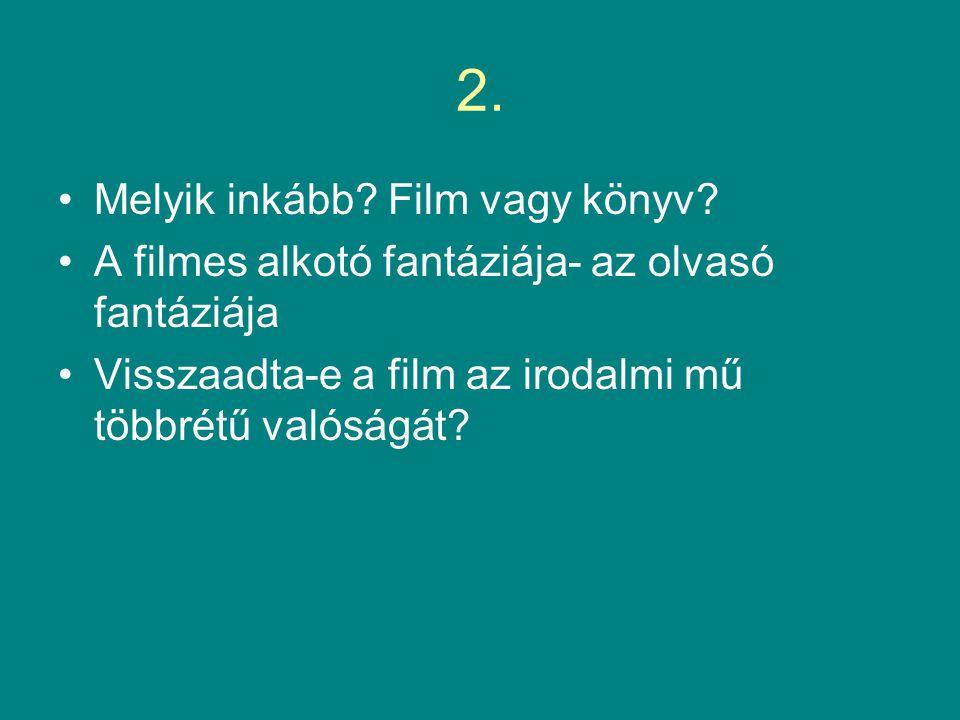 2. Melyik inkább. Film vagy könyv.