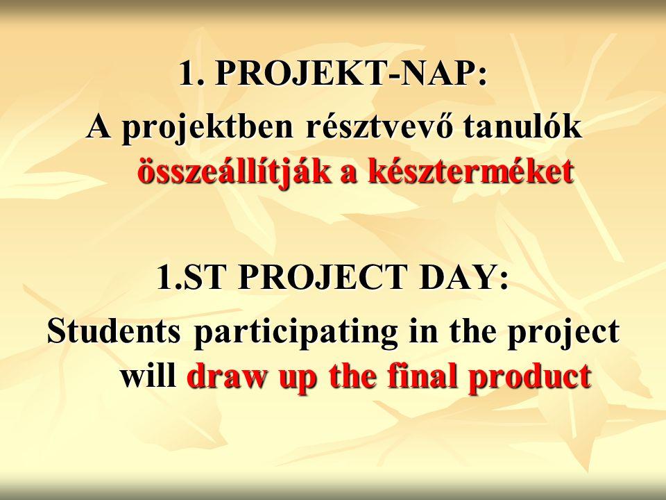 1. PROJEKT-NAP: A projektben résztvevő tanulók összeállítják a készterméket 1.ST PROJECT DAY: Students participating in the project will draw up the f