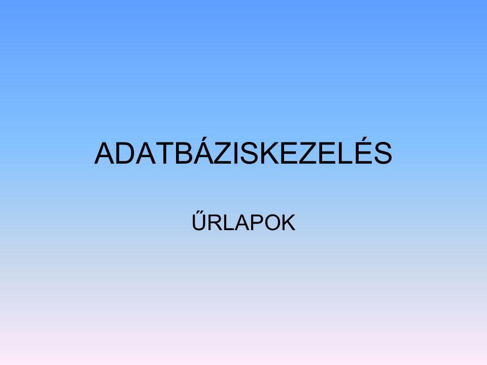 ADATBÁZISKEZELÉS ŰRLAPOK