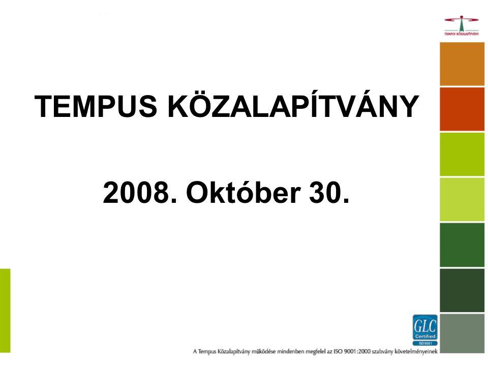 TEMPUS KÖZALAPÍTVÁNY 2008. Október 30.
