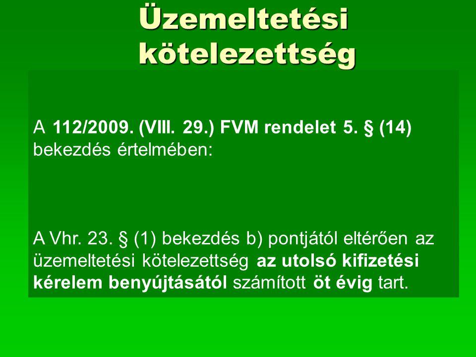 Üzemeltetési kötelezettség A 112/2009. (VIII. 29.) FVM rendelet 5.
