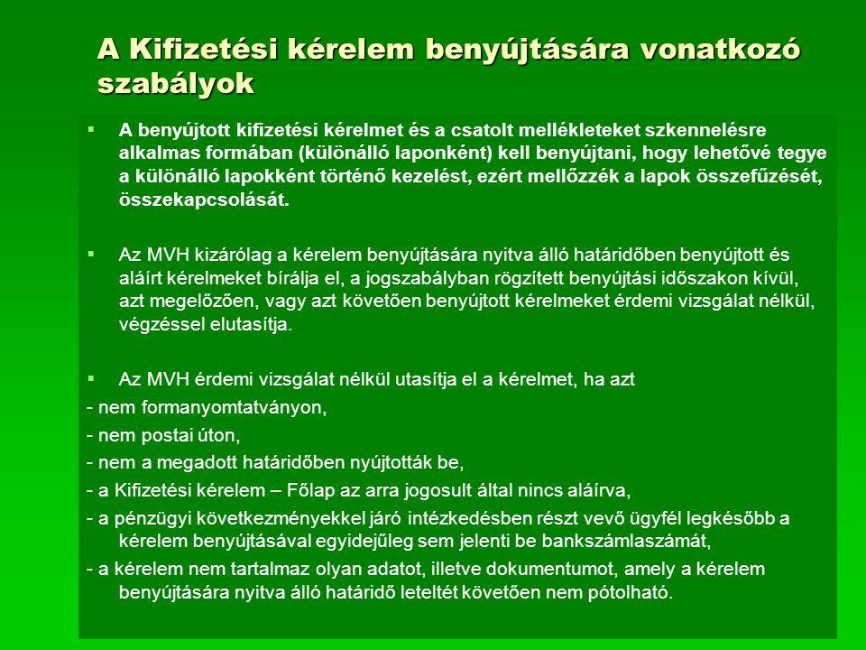 A Kifizetési kérelem benyújtására vonatkozó szabályok   A benyújtott kifizetési kérelmet és a csatolt mellékleteket szkennelésre alkalmas formában (