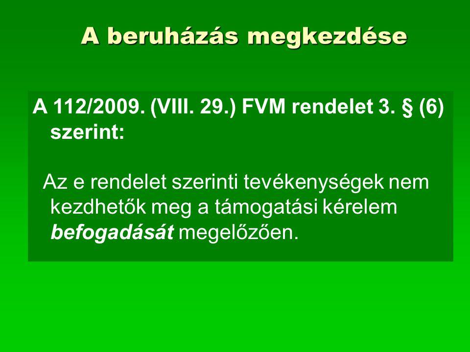 A beruházás megkezdése A 112/2009. (VIII. 29.) FVM rendelet 3.