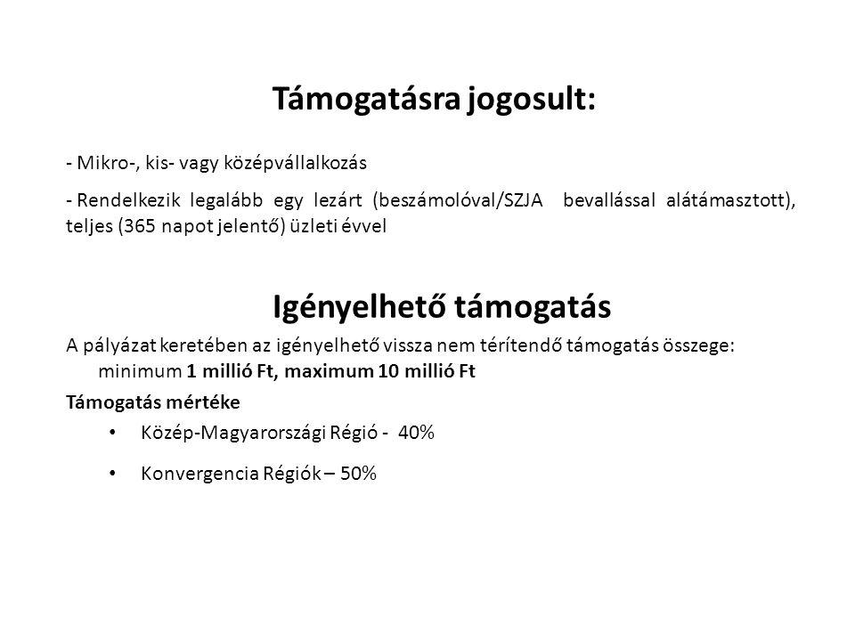 Elszámolható költségek köre Információs technológia fejlesztéshez kapcsolódó, egyenként minimum nettó 30.000 Ft értékű hardver vételára Információs technológia fejlesztéshez kapcsolódó szoftverek vételára Tanácsadás igénybevétele (maximum a projekt összes elszámolható költségének 30%- áig) Igényelhető keretösszeg Közép-Magyarországi Régió: -2011: 1,8 milliárd Ft a következő években, nem lesz elérhető a lehetőség Konvergencia Régiók: -2011: 3 milliárd Ft -2012: 3 milliárd Ft -2013: 3 milliárd Ft