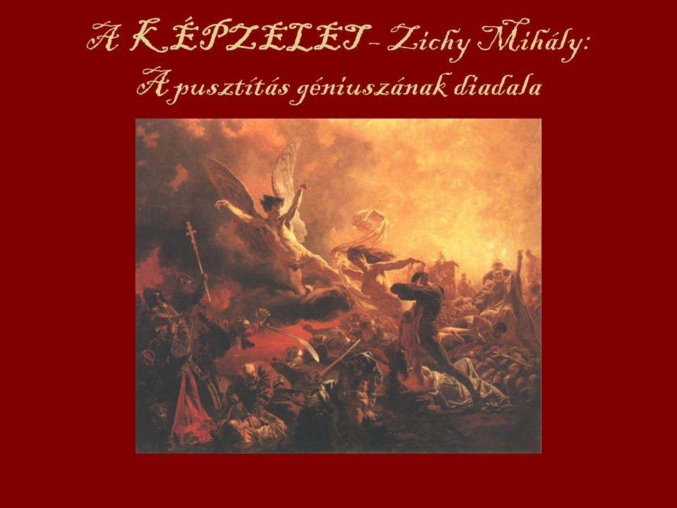 A KÉPZELET – Zichy Mihály: A pusztítás géniuszának diadala