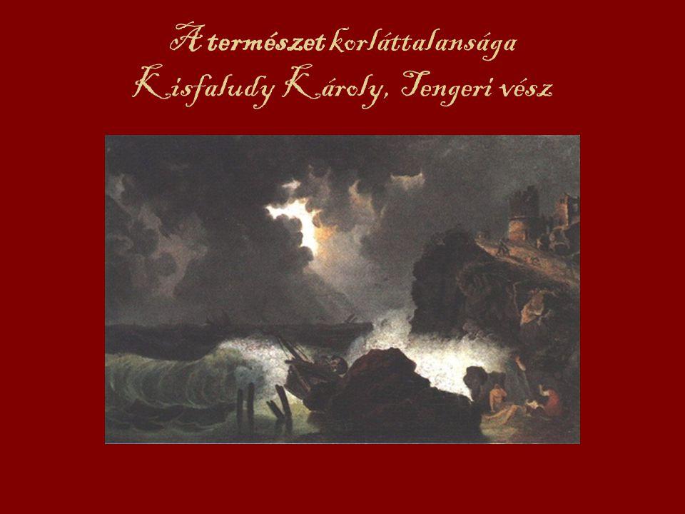 A természet korláttalansága Kisfaludy Károly, Tengeri vész