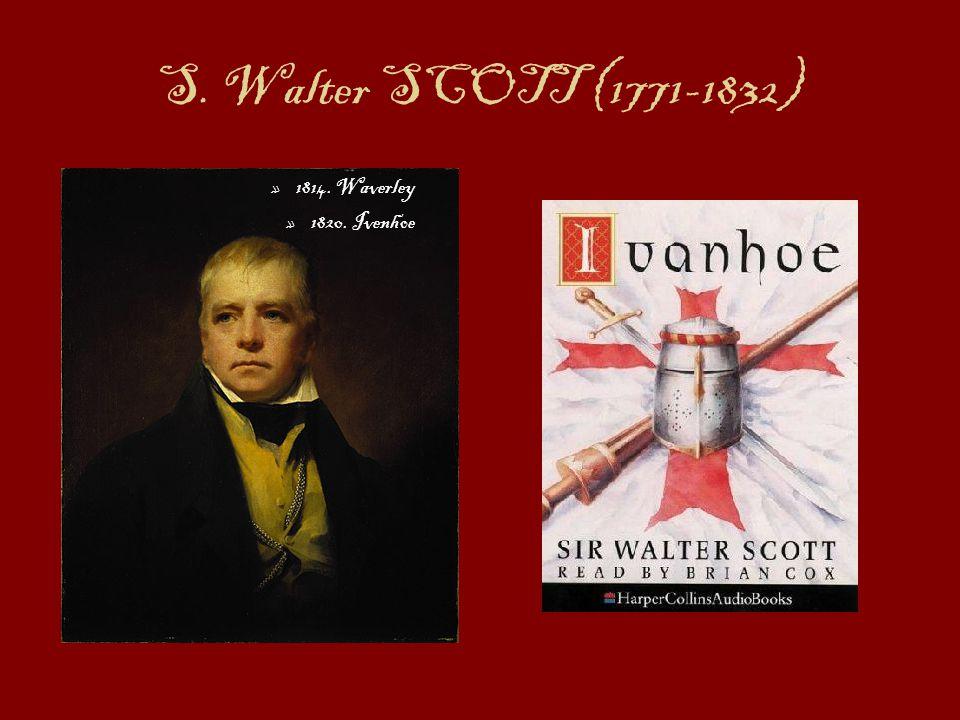 S. Walter SCOTT (1771-1832) »1»1814. Waverley »1»1820. Ivenhoe