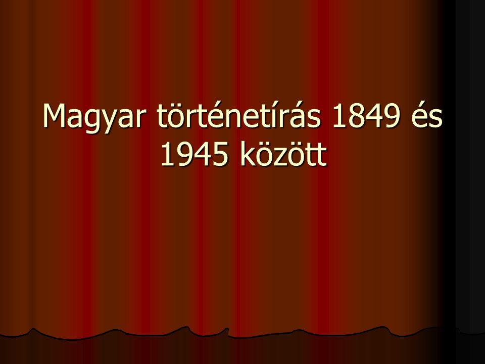 Magyar történetírás 1849 és 1945 között
