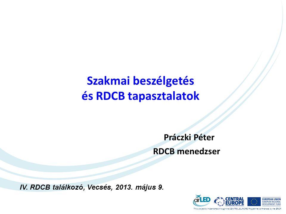 Szakmai beszélgetés és RDCB tapasztalatok Práczki Péter RDCB menedzser IV.